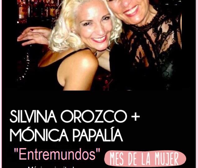 """Silvina Orozco y Mónica Papalia presentan """"Entremundos"""" en el  Torquato Tasso"""