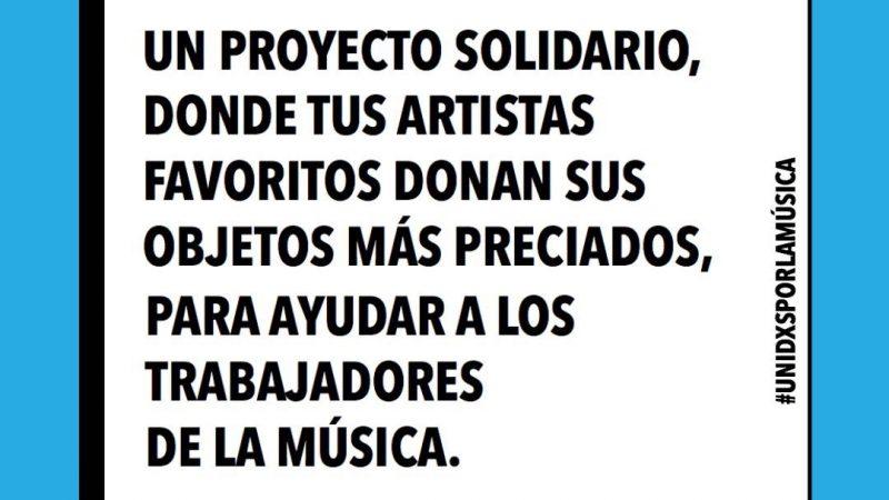 UNIDXS POR LA MÚSICAUn proyecto solidario donde los artistas donan sus objetos más preciados, para ayudar a trabajadores de la música