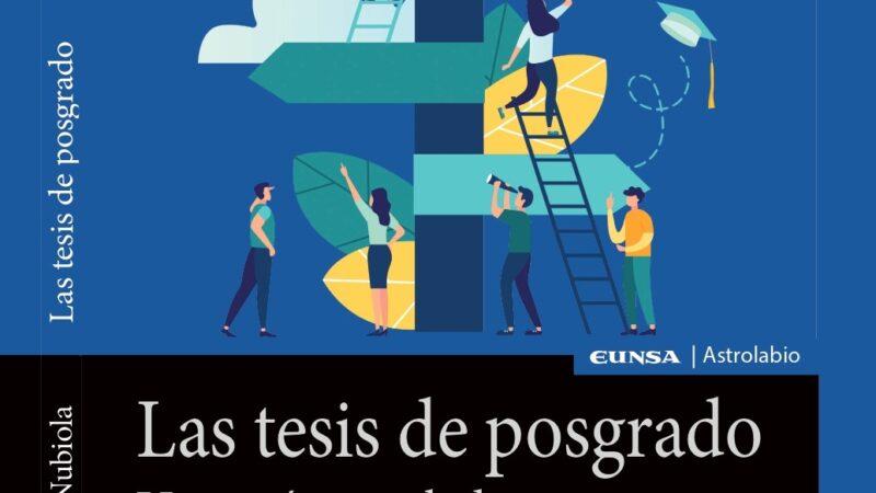 """""""Las tesis de posgrado"""" una guía novelada para quienes hacen y dirigen tesis"""