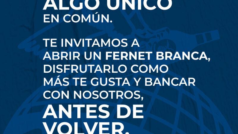 """Fernet Branca invita, con un tono de esperanza, a """"bancar"""" antes de volver a encontrarnos porque #VolverSeraÚnico"""