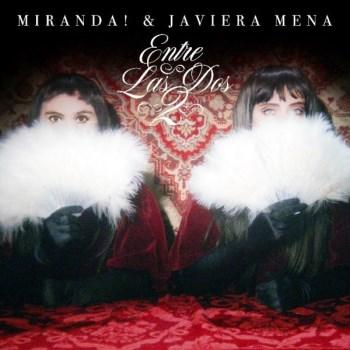"""MIRANDA! estrena su nuevo single y videoclip """"Entre las Dos"""" junto a Javiera Mena"""