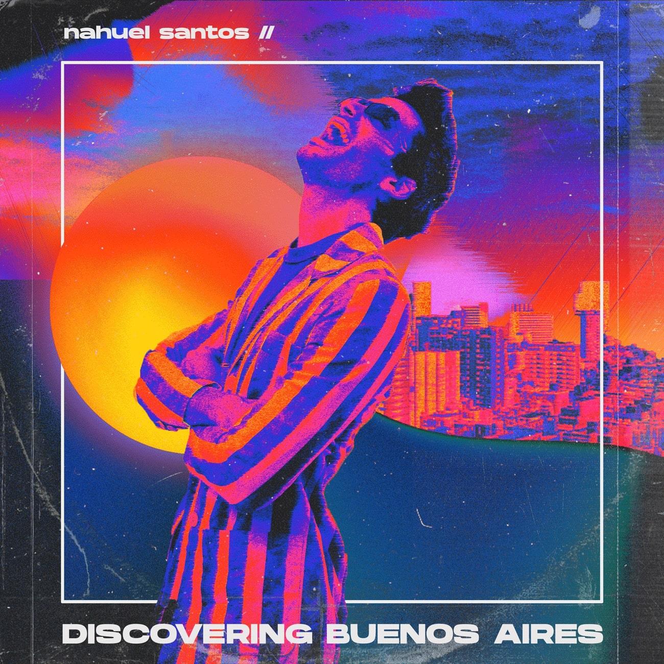 NAHUEL SANTOS presenta 'Discovering Buenos Aires', tango electrónico y música ciudadana