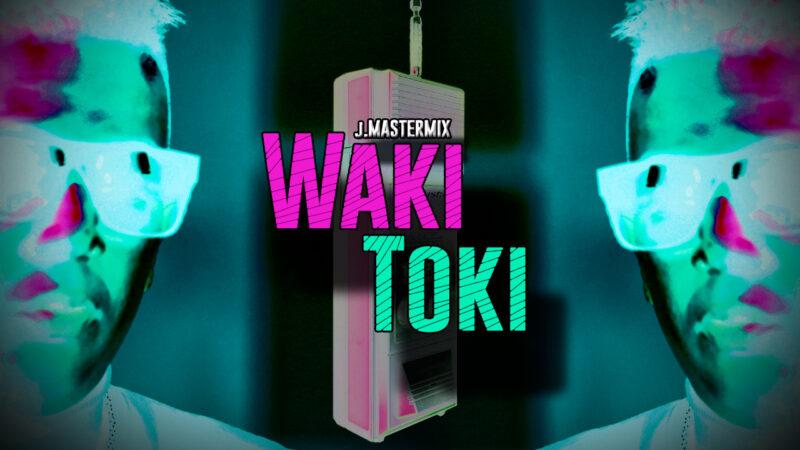 """Waki Toki"", el nuevo clip de J Mastermix"