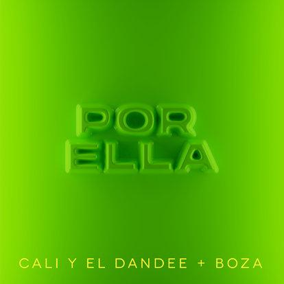 """Cali y El Dandee unen sus voces al artista revelación Boza para estrenar el nuevo sencillo """"Por Ella"""""""