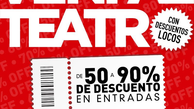 En Octubre #VENIALTEATRO con descuentos de locos del 50 al 90%